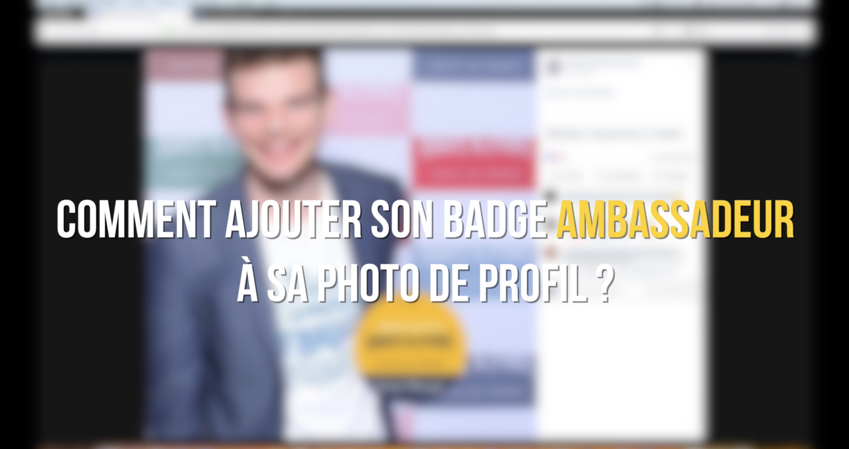 Comment ajouter son badge ambassadeur à sa photo de profil ?